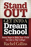 Stand Out Get into a Dream School: Seven Steps to Help Your Child Get into a Top College (English Edition)