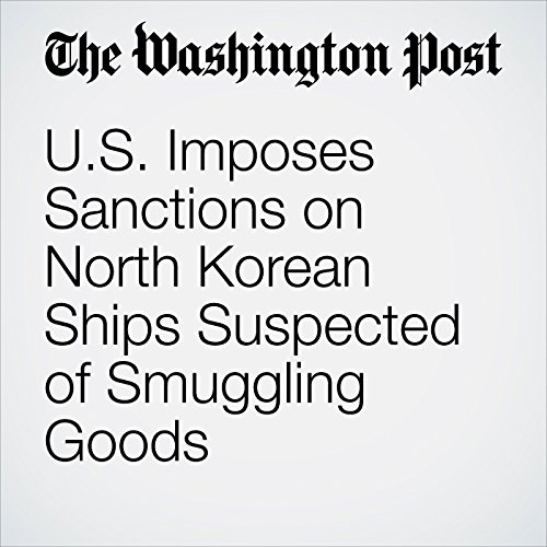 U.S. Imposes Sanctions on North Korean Ships Suspected of Smuggling Goods copertina