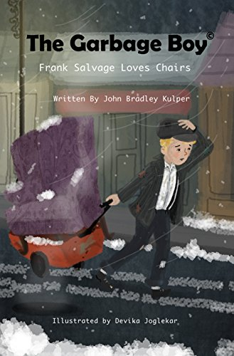 The Garbage Boy: Frank Salvage Loves Chairs (English Edition)