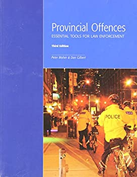 Paperback Provincial Offences, Essential Tools for Law Enforcement (Canada), Third Edition Book