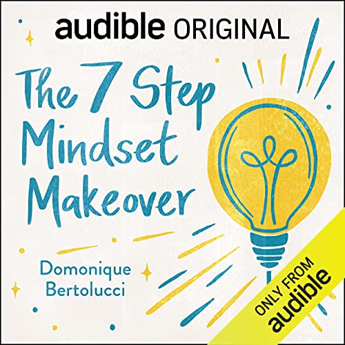The 7 Step Mindset Makeover Podcast By Domonique Bertolucci cover art