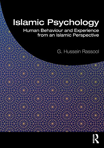 Islamic Psychology: Human Behaviour and Experience from an Islamic Perspective