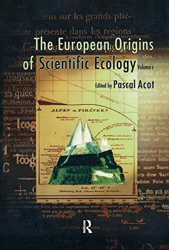 The European Origins of Scientific Ecology (1800-1901) (Histoire Des Sciences, Des Techniques Et De La Medicine) (English Edition)