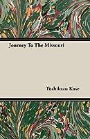 Journey To The Missouri