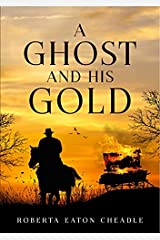 A Ghost and His Gold Kindle Edition