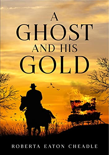 A Ghost and His Gold by [Robert Eaton Cheadle]