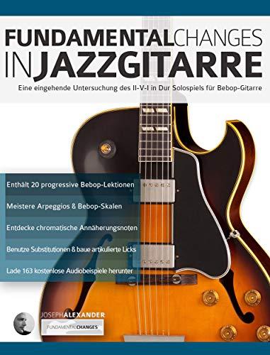 Fundamental Changes in Jazzgitarre: Eine eingehende Untersuchung des II-V-I in Dur Solospiels für Bebop-Gitarre