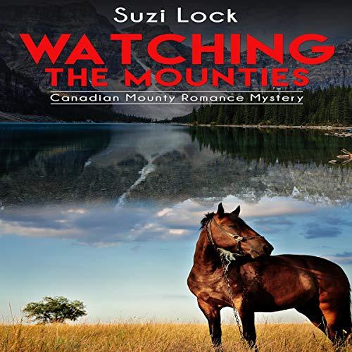 Watching the Mounties audiobook cover art