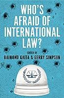 Who's Afraid of International Law? (Philosophy)
