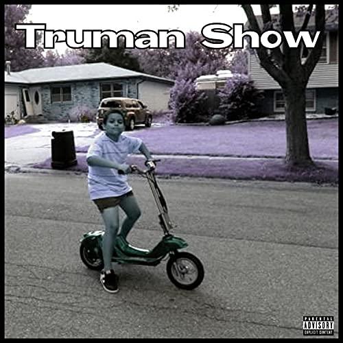 Truman Show [Explicit]