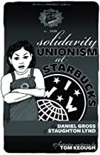 Solidarity Unionism at Starbucks (PM Pamphlet Book 9)