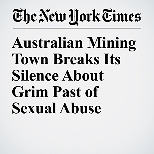 Australian Mining Town Breaks Its Silence About Grim Past of Sexual Abuse copertina