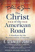 The Christ of the American Road: A Manifesto for the Reconsecration of America (21st Century in Our Times)