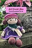 Doll Crochet Ideas: Crocheting Stunning Dolls for Your Kids: Doll Crochet Patterns (English Edition)
