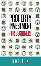 Best property investment for beginners rob dix Reviews