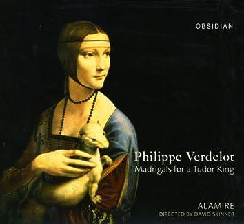 Verdelot: Madrigals for a Tudor King
