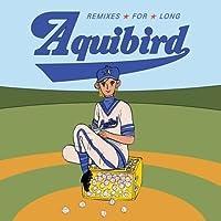 Aquibird - Remixes For Long (韓国版)