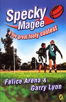 Specky Magee & the Great Footy Contest by [Felice Arena, Garry Lyon]
