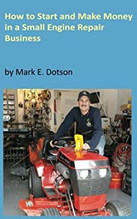 How to Start Up and Make Money in a Small Engine Repair Business