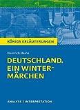 Deutschland. Ein Wintermärchen von Heinrich Heine.: Textanalyse und Interpretation mit ausführlicher Inhaltsangabe und Abituraufgaben mit Lösungen