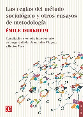 Las reglas del método sociológico y otros ensayos de metodología (Sociología)