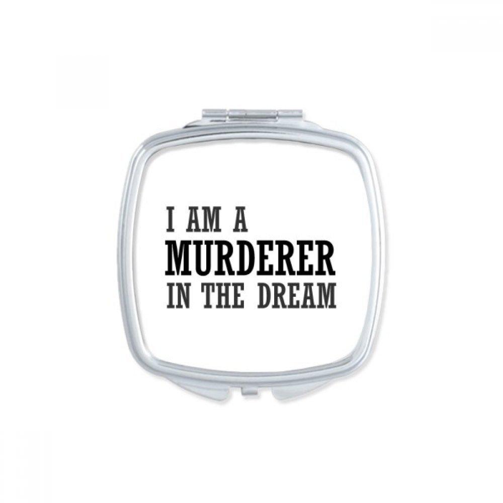 I Am A Murderer Max 76% OFF Classic In The Square Compact Pock Mirror Dream Portable