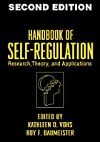 Handbook of Self-Regulation, First Edition: Research, Theory, and Applications