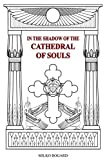 In the Shadow of the Cathedral of Souls: AMORC 1915-1990