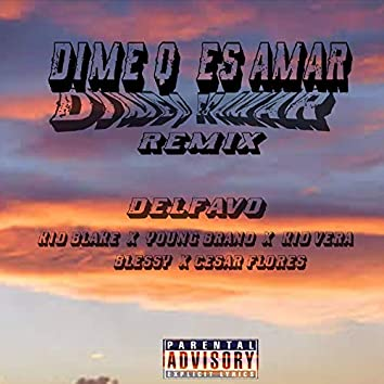 Dime Q´ Es Amar (Remix)