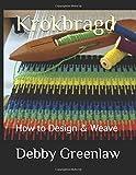 Krokbragd: How to Design & Weave (Weaving Krokbragd)