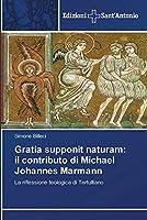 Gratia supponit naturam: il contributo di Michael Johannes Marmann