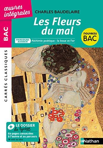 Les Fleurs du Mal de Baudelaire - BAC Français 1re 2022 - Parcours associé : Alchimie poétique : la boue et l'or - édition intégrale prescrite - Carrés Classiques Oeuvres Intégrales