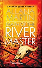 Death Of The River Master (Texana Jones Mysteries) by Allana Martin (2004-09-01)