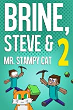 Brine, Steve & Mr. Stampy Cat 2: A Comic Book Based on Minecraft (Unofficial) (Brine, Steve & Mr. Stampy Cat Comics) (Volume 2)
