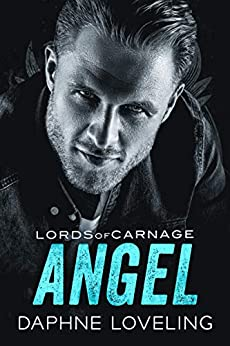 ANGEL: Lords of Carnage MC, Book 7 by [Daphne Loveling]