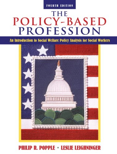 The Policy-Based Profession: An Introduction to Social Welfare Policy Analysis for Social Workers (4th Edition)