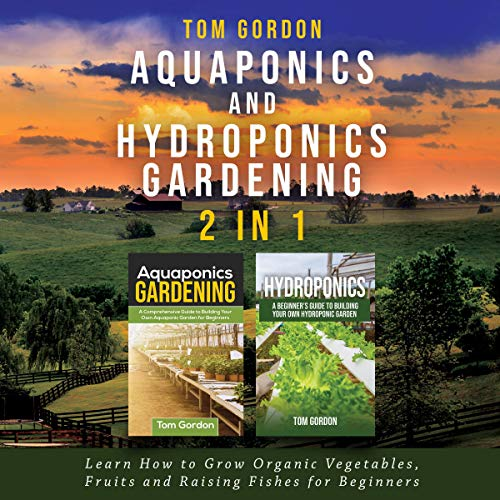 Aquaponics and Hydroponics Gardening - 2 in 1 cover art