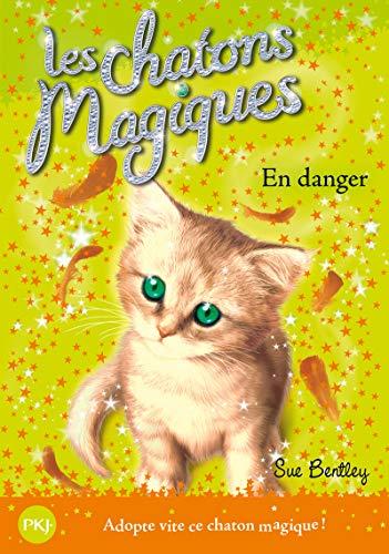 Les chatons magiques - tome 05 : En danger (05)