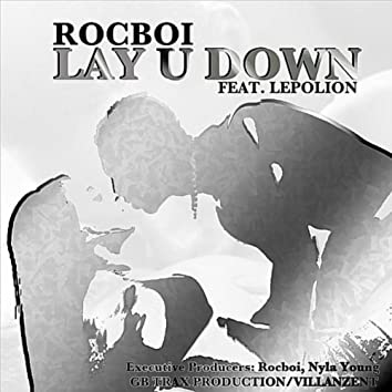 Lay U Down (feat. Lepolion)