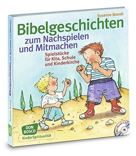 Bibelgeschichten zum Nachspielen und Mitmachen: Spielstücke für Kita, Schule und Kinderkirche. Musik-CD mit ca. 70 Minuten Spielzeit (KinderSpiritualität)