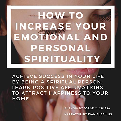 How to Increase Your Emotional and Personal Spirituality audiobook cover art