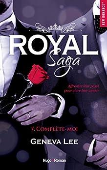 Royal Saga - tome 7 Complète-moi (New Romance) par [Geneva Lee, Claire Sarradel]