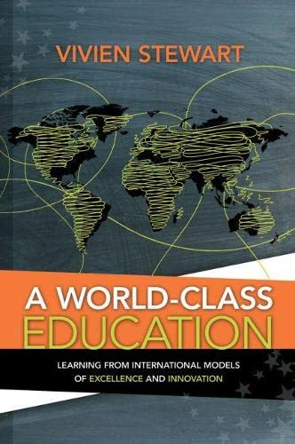A World Class Education Learning From International Models Of Excellence And Innovation
