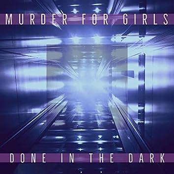 Done In The Dark