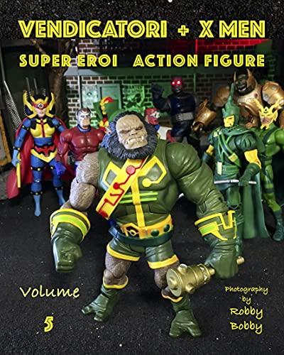 VENDICATORI + X MEN: SUPER EROI (SUPEREROI Vol. 5) (Italian Edition)