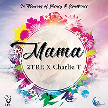 Mama (feat. Charlie T)