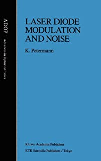 Laser Diode Modulation and Noise (Advances in Opto-Electronics)