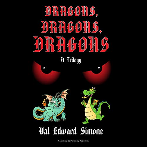 Dragons, Dragons, Dragons: A Trilogy audiobook cover art