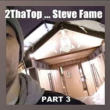2ThaTop ... Part 3