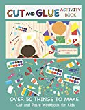 Cut and Glue Activity Book: Cut and Paste Workbook for Kids: Scissor Skills for Kids Over ...